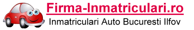 Firma Inmatriculari Auto Bucuresti
